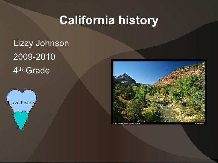 California history <ul><li>Lizzy Johnson