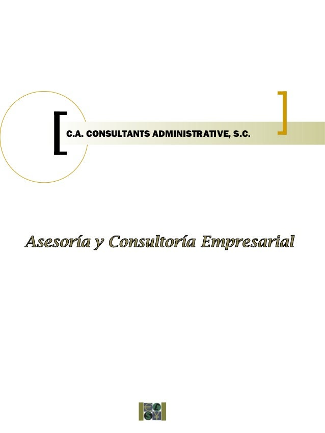C.A. CONSULTANTS ADMINISTRATIVE, S.C.