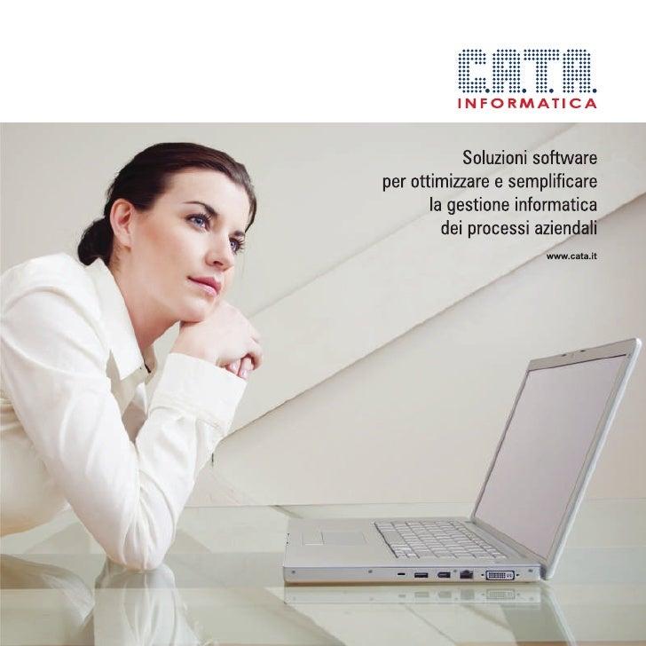 company profile http://www.cata.it/cata/profilo.htm  C.A.T.A. Informatica è una software house specializzata nello studio ...