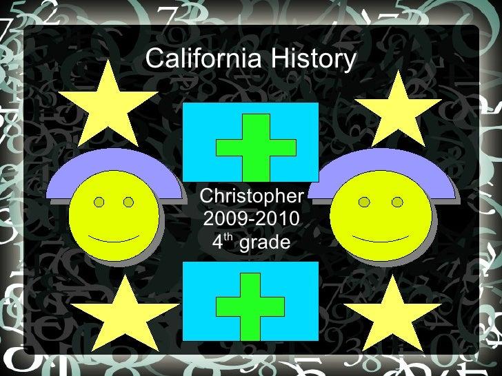 California History Christopher 2009-2010 4 th  grade