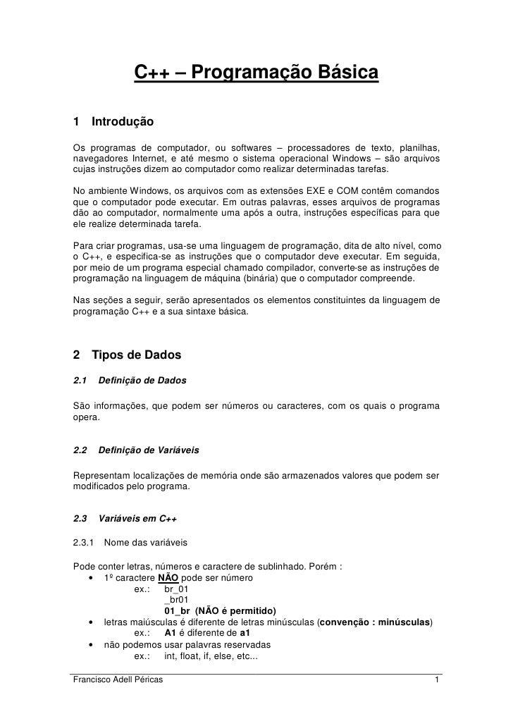 C++ – Programação Básica1 IntroduçãoOs programas de computador, ou softwares – processadores de texto, planilhas,navegador...