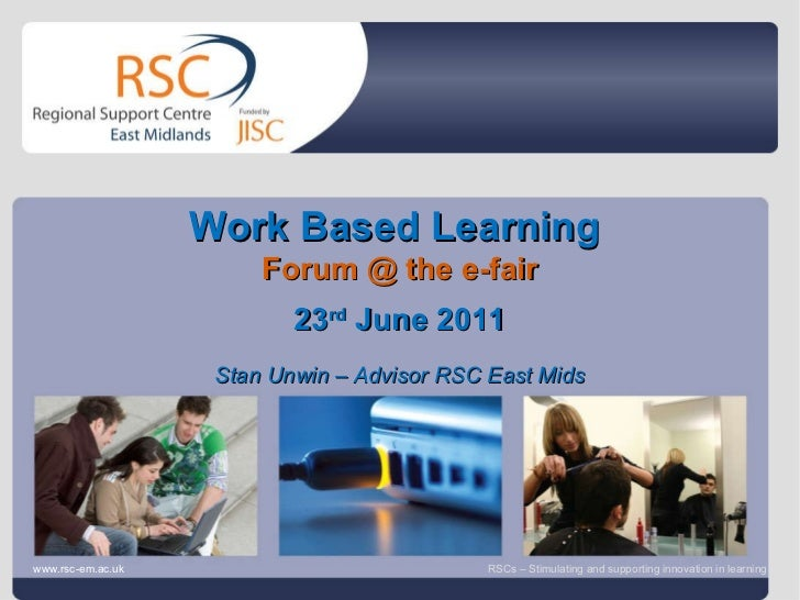Go to View > Header & Footer to edit June 30, 2011   |  slide  Work Based Learning  Forum @ the e-fair 23 rd  June 2011 St...