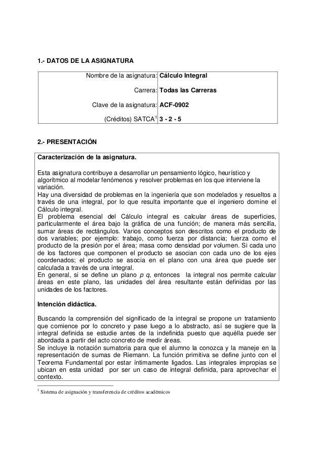 1.- DATOS DE LA ASIGNATURANombre de la asignatura:Carrera:Clave de la asignatura:(Créditos) SATCA1Cálculo IntegralTodas la...