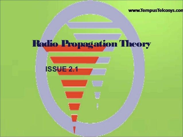 Radio Propagation TheoryISSUE 2.1
