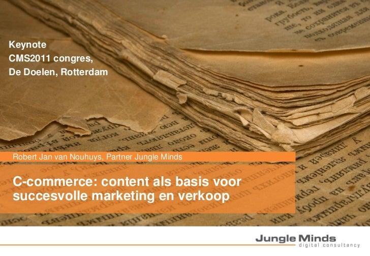 KeynoteCMS2011 congres,De Doelen, RotterdamRobert Jan van Nouhuys, PartnerKlantnaam  Titel project, 10 maart 2010 / Jungle...