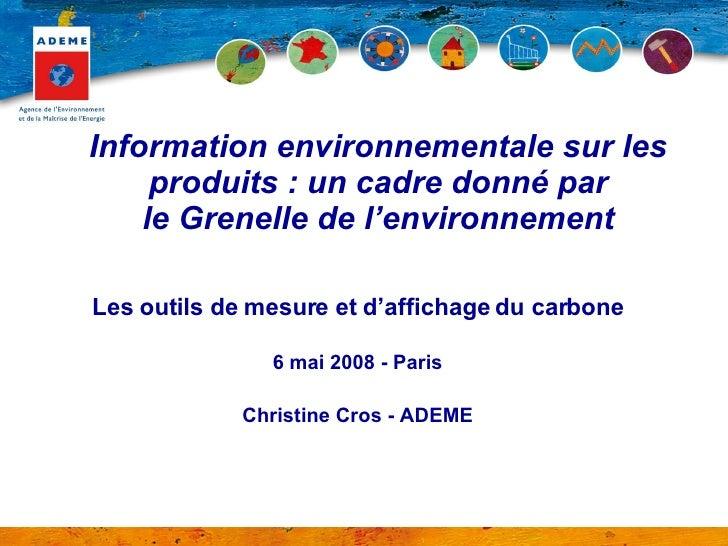 <ul><li>Les outils de mesure et d'affichage du carbone </li></ul><ul><li>6 mai 2008 - Paris </li></ul><ul><li>Christine Cr...