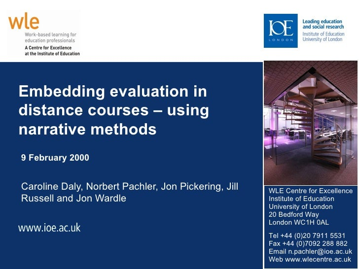 Embedding evaluation in distance courses – using narrative methods 9 February 2000 Caroline Daly, Norbert Pachler, Jon Pic...