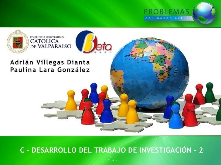 C - DESARROLLO DEL TRABAJO DE INVESTIGACIÓN – 2