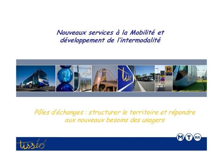 Nouveaux services à la Mobilité et        développement de l'intermodalitéPôles d'échanges : structurer le territoire et r...
