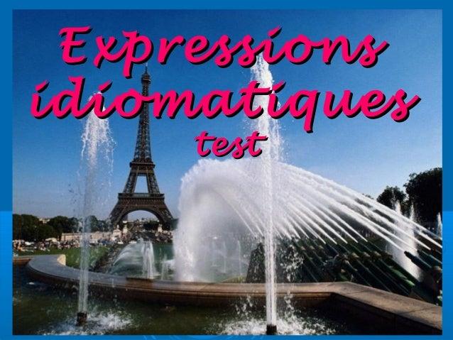 ExpressionsExpressions idiomatiquesidiomatiques testtest