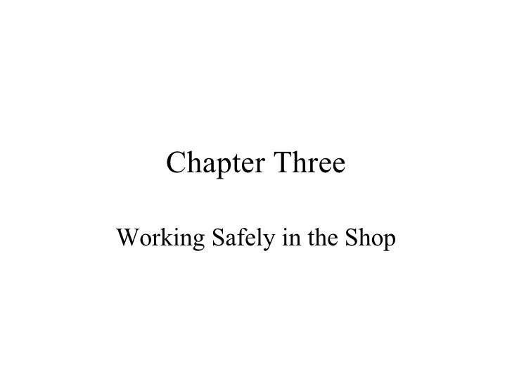 Chapter Three Working Safely in the Shop