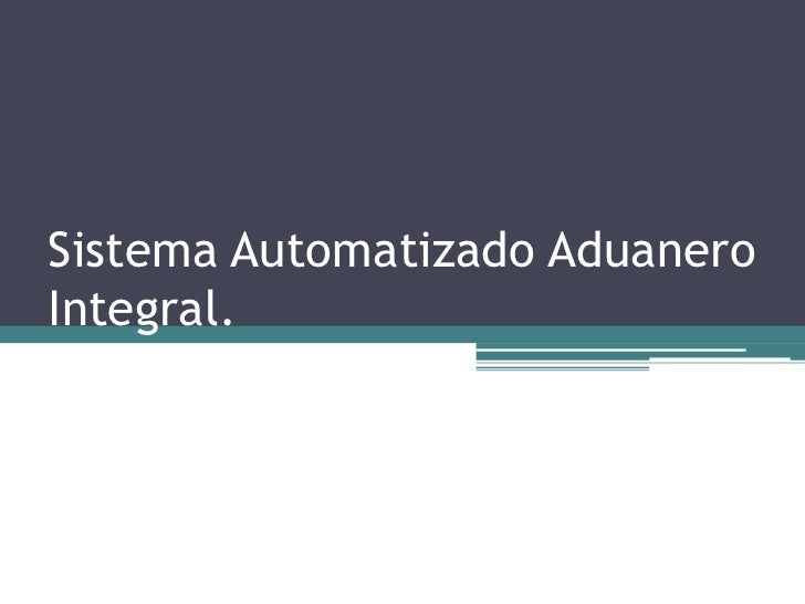 C.I. sistema automatizado aduanero integral