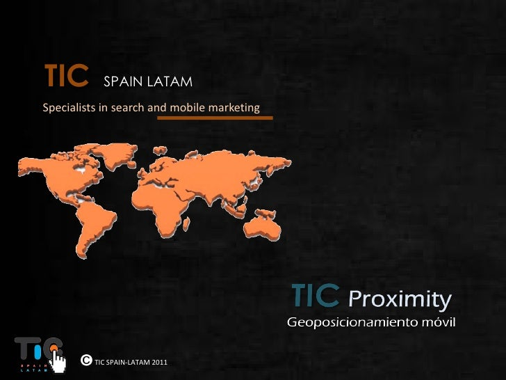 ytTIC         SPAIN LATAMSpecialists in search and mobile marketing          TIC SPAIN-LATAM 2011