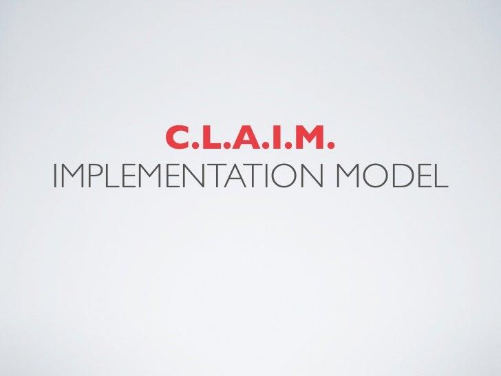 C.L.A.I.M.IMPLEMENTATION MODEL