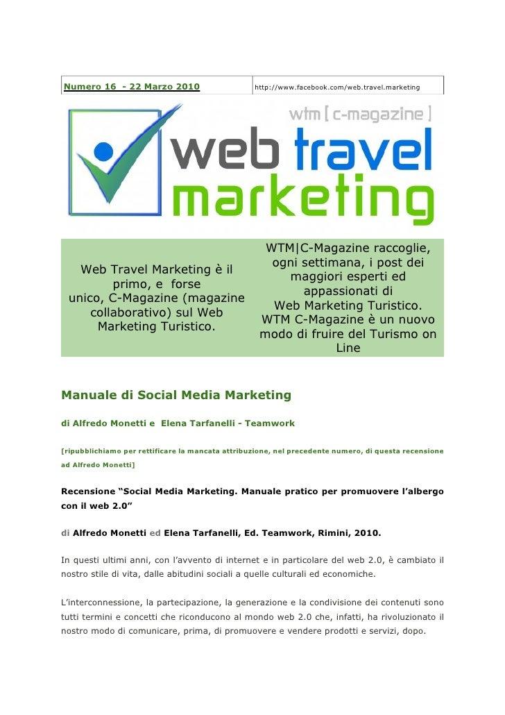 Numero 16 - 22 Marzo 2010                         http://www.facebook.com/web.travel.marketing                            ...