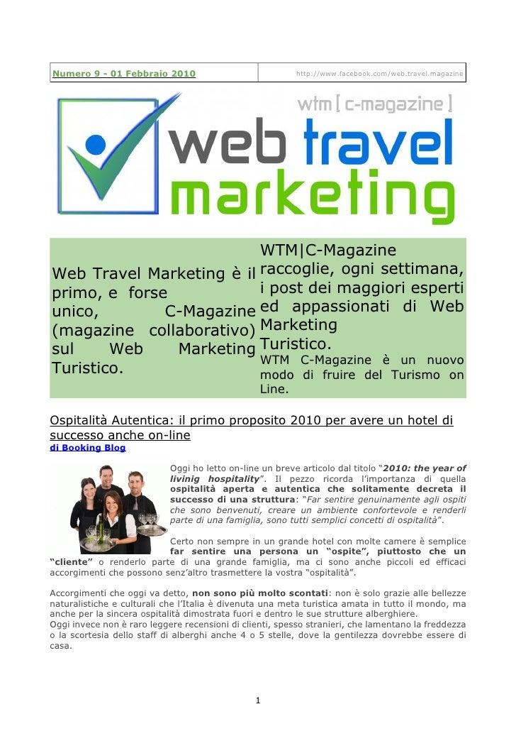 Numero 9 - 01 Febbraio 2010                               http://www.facebook.com/web.travel.magazine                     ...