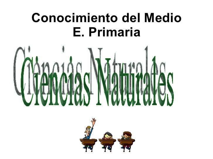 Conocimiento del Medio E. Primaria Ciencias Naturales