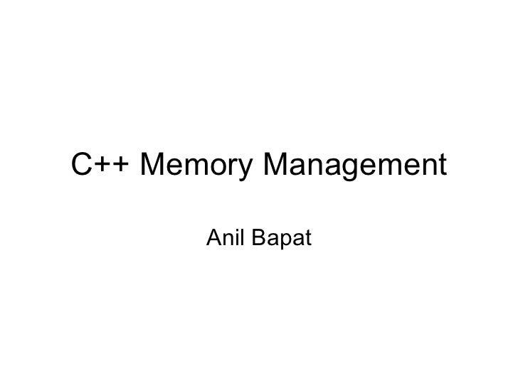 C++ Memory Management Anil Bapat
