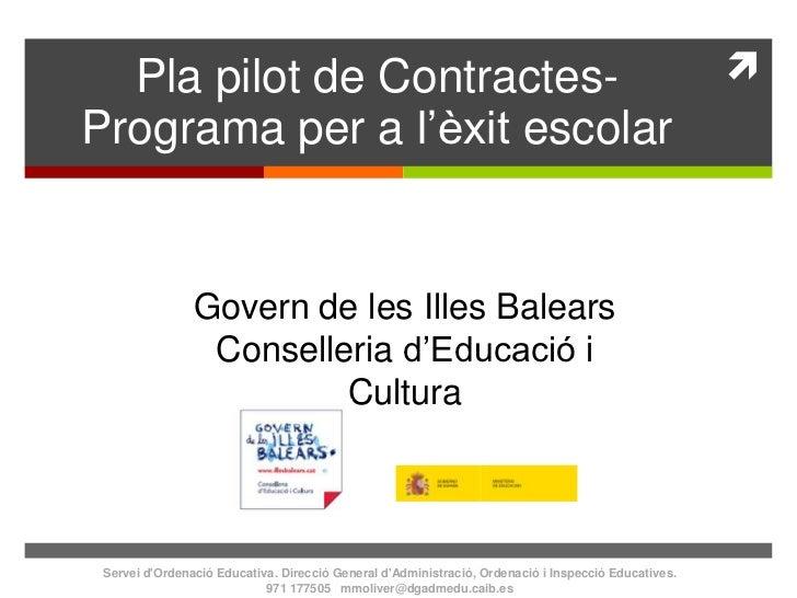 Plapilot de Contractes-Programa per a l'èxit escolar<br />Govern de les Illes Balears<br />Conselleriad'Educaciói Cultura<...