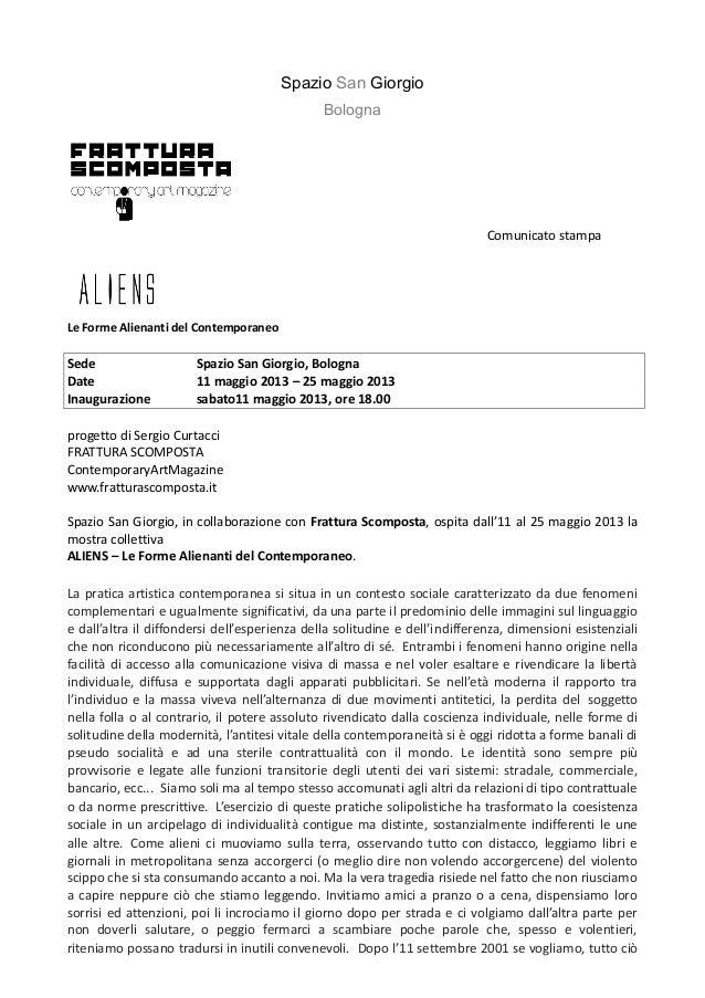 Spazio San GiorgioBolognaComunicato stampaLe Forme Alienanti del ContemporaneoSede Spazio San Giorgio, BolognaDate 11 magg...