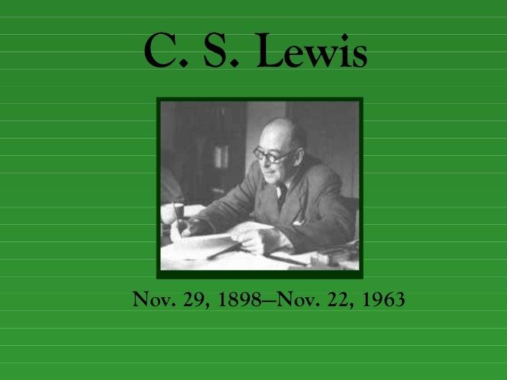 C. S. Lewis Nov. 29, 1898—Nov. 22, 1963 Ajdsgljas;jg