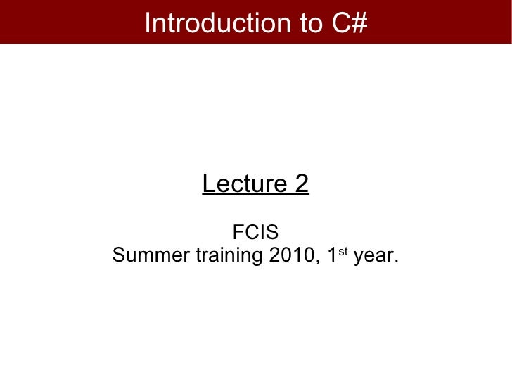 C# Summer course - Lecture 2