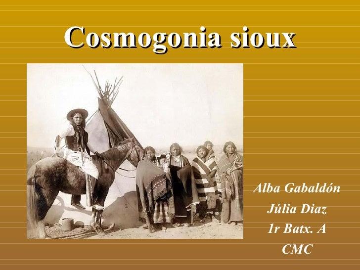 Cosmogonia sioux Alba Gabaldón Júlia Diaz 1r Batx. A CMC