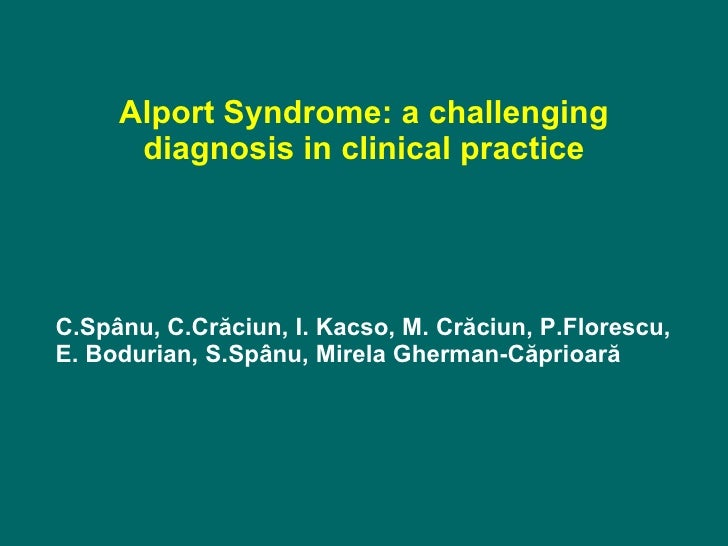 Alport Syndrome: a challenging       diagnosis in clinical practice     C.Spânu, C.Crăciun, I. Kacso, M. Crăciun, P.Flores...