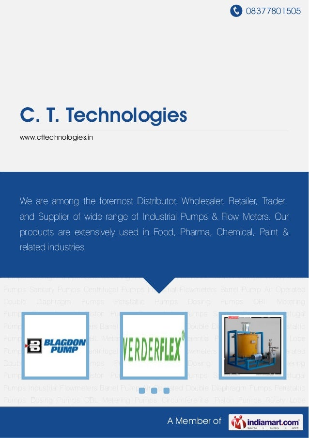 08377801505A Member ofC. T. Technologieswww.cttechnologies.inAir Operated Double Diaphragm Pumps Peristaltic Pumps Dosing ...