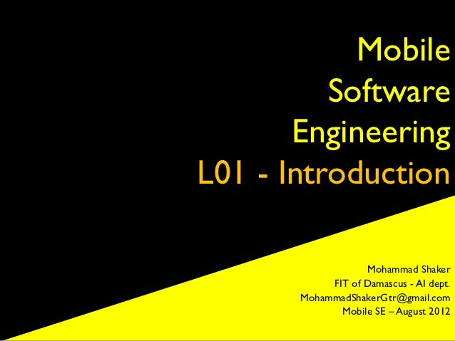 Mobile          Software       EngineeringL01 - Introduction                   Mohammad Shaker            FIT of Damascus ...