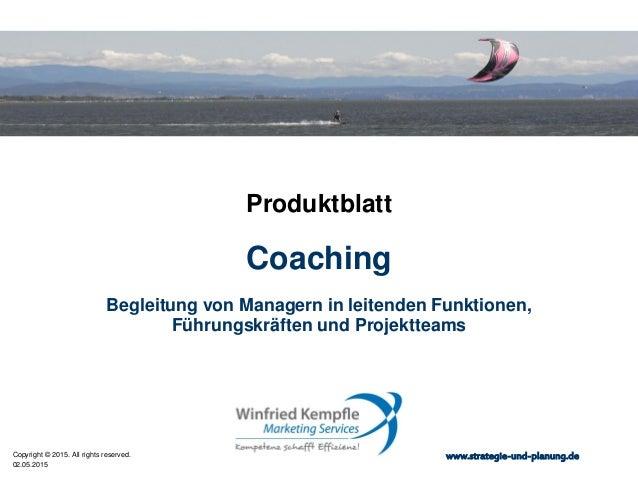 02.05.2015 Copyright © 2015. All rights reserved. www.strategie-und-planung.de Coaching Produktblatt Begleitung von Manage...