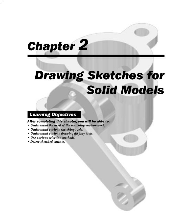 Chapter                        2    Drawing Sketches for            Solid Models Learning ObjectivesAfter completing this ...
