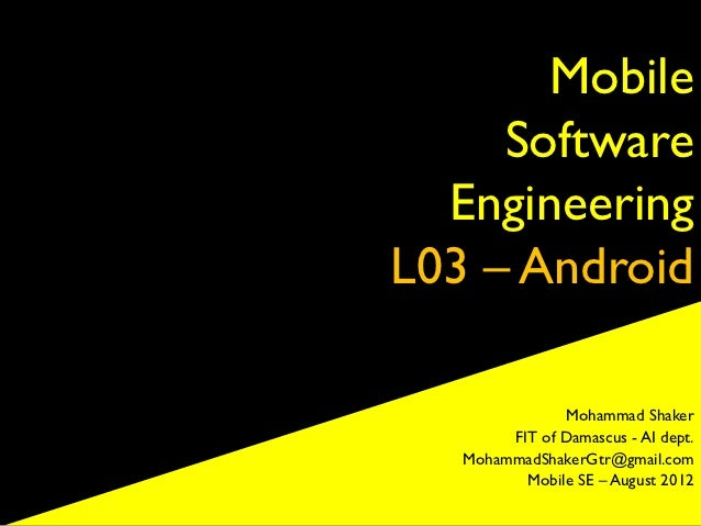 Mobile     Software  EngineeringL03 – Android               Mohammad Shaker        FIT of Damascus - AI dept.   MohammadSh...