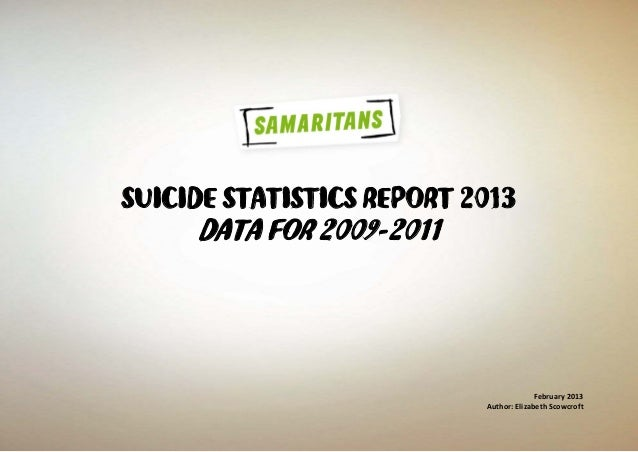 SUICIDE STATISTICS REPORT 2013DATA FOR 2009-2011February 2013Author: Elizabeth Scowcroft