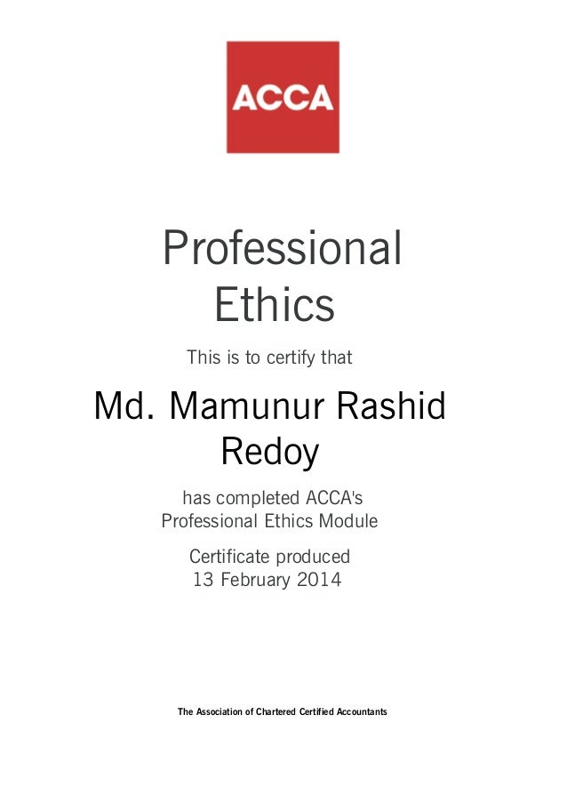 acca professional ethics module As part of the professional values and ethical developments students are required to complete this module in addition to the exams and professional training.