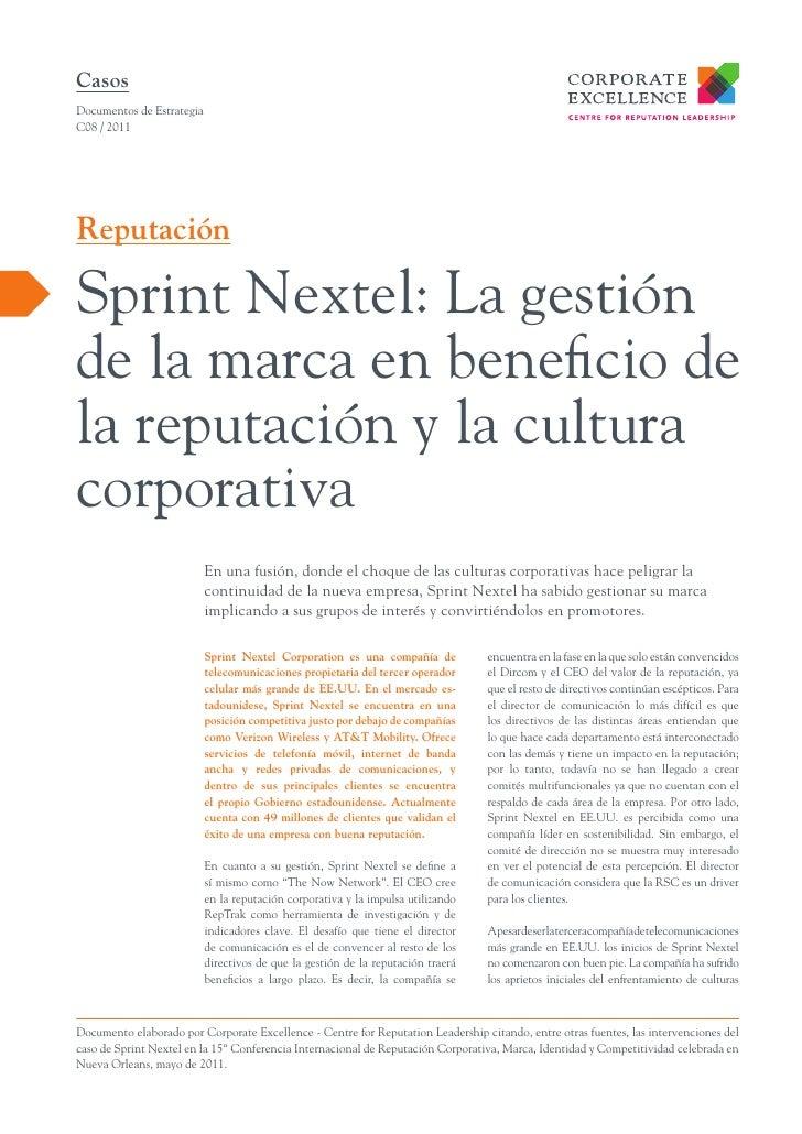 CasosDocumentos de EstrategiaC08 / 2011ReputaciónSprint Nextel: La gestiónde la marca en beneficio dela reputación y la cu...