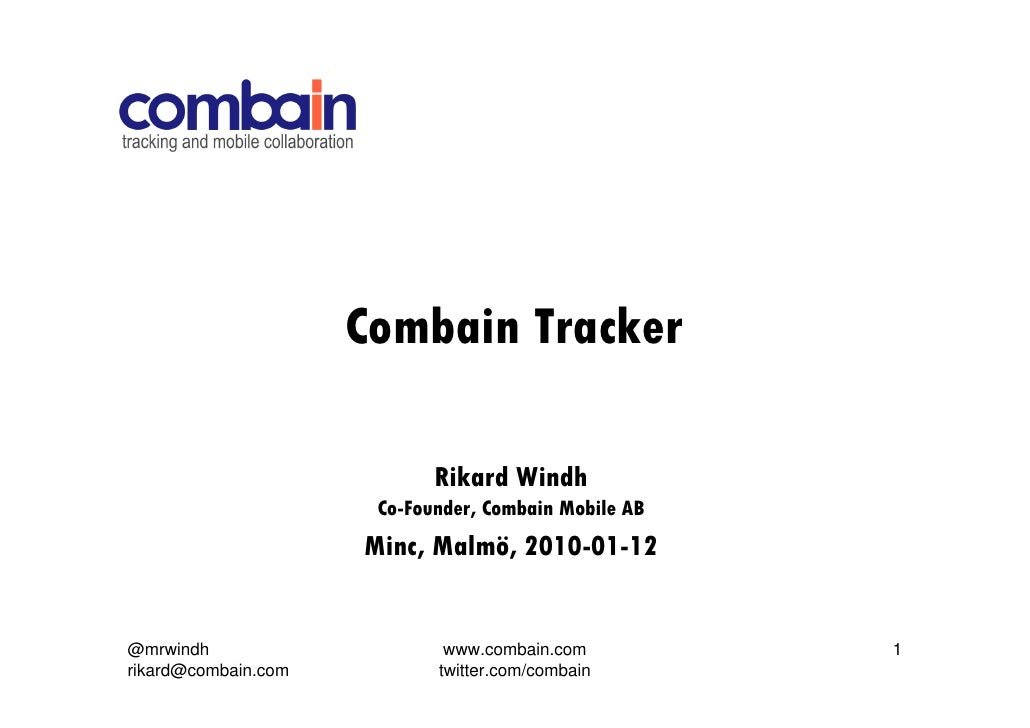 Combain Tracker                              Rikard Windh                       Co-Founder, Combain Mobile AB             ...