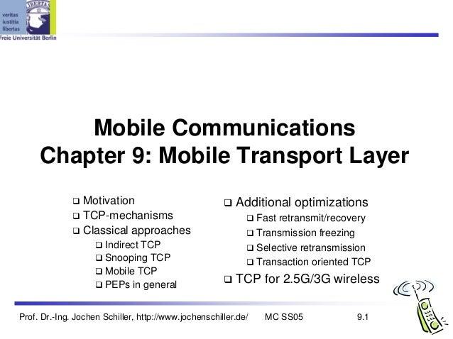 Mobile Communications     Chapter 9: Mobile Transport Layer                 Motivation                              Additi...