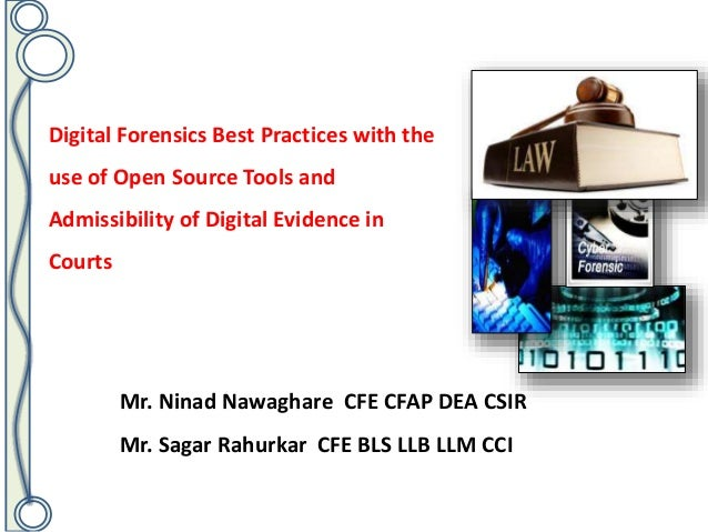 Digital Forensics best practices with the use of open source tools and admissibility of digital evidence in courts