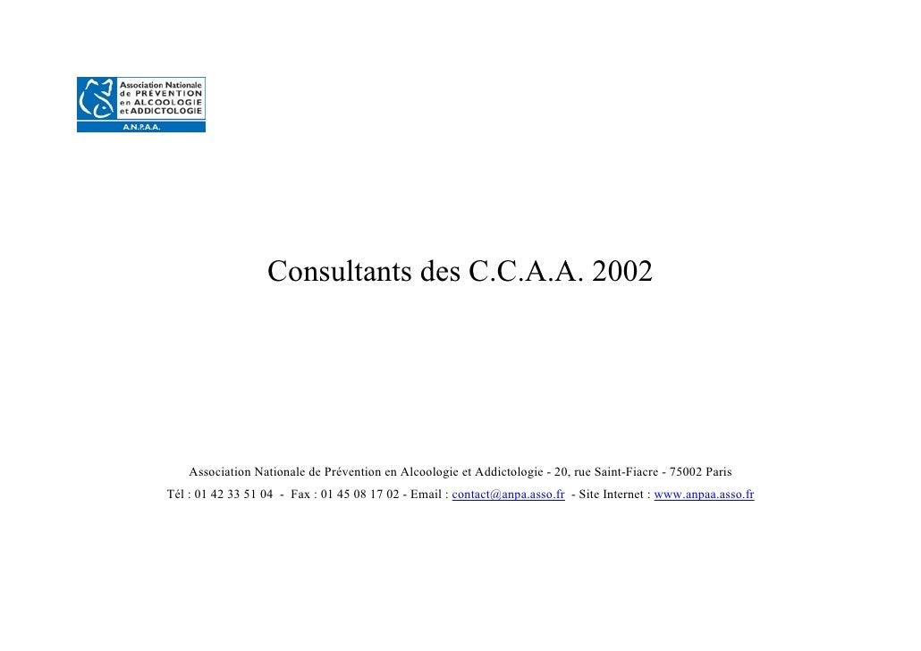 Consultants des C.C.A.A. 2002         Association Nationale de Prévention en Alcoologie et Addictologie - 20, rue Saint-Fi...
