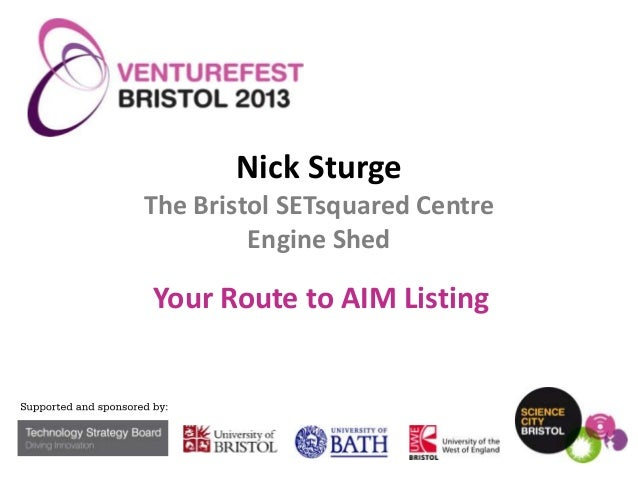 Nick Sturge The Bristol SETsquared Centre Engine Shed  Your Route to AIM Listing