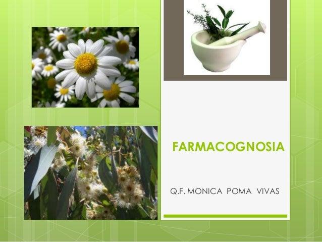 FARMACOGNOSIA  Q.F. MONICA POMA VIVAS