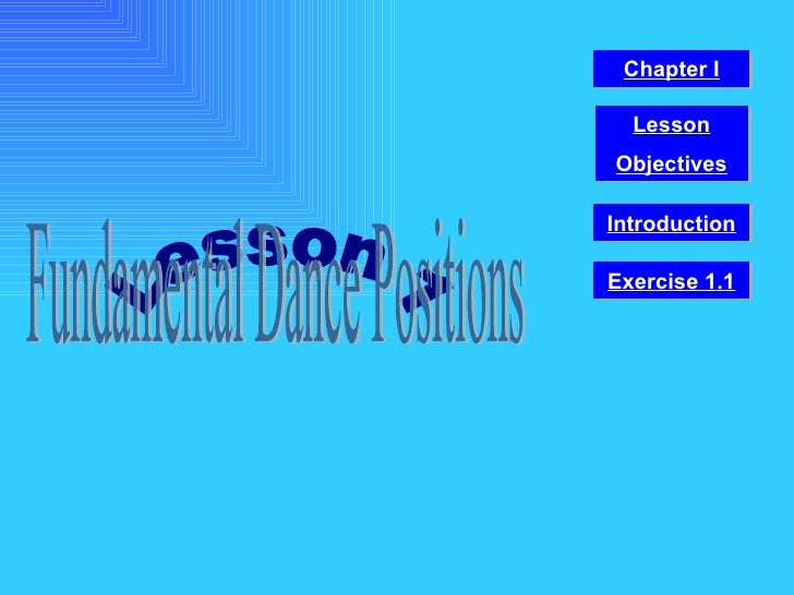 Lesson 1 Fundamental Dance Positions Chapter I Introduction Lesson Objectives Exercise 1.1