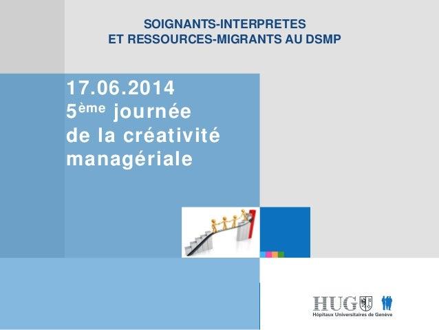 Etre les premiers pour vous Etre les premiers pour vous 17.06.2014 5ème journée de la créativité managériale SOIGNANTS-INT...