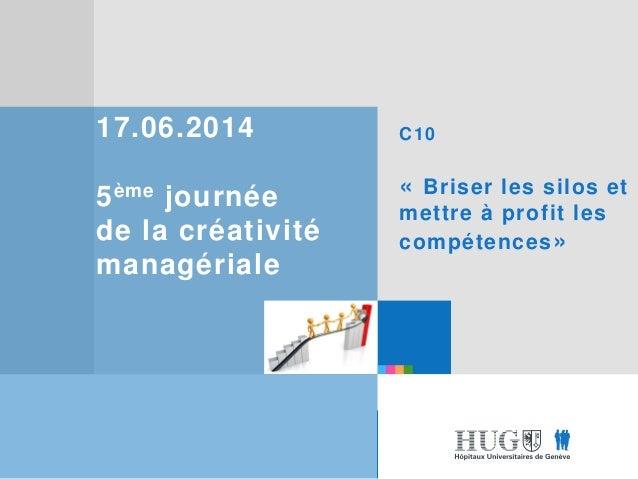 Etre les premiers pour vous Etre les premiers pour vous 17.06.2014 5ème journée de la créativité managériale C10 « Briser ...