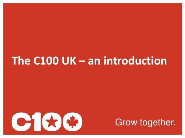 Grow together.The C100 UK – an introduction