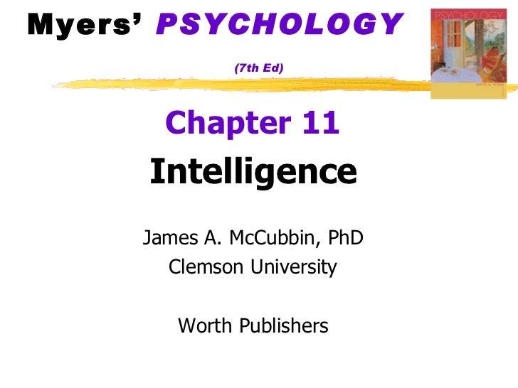 Myers'  PSYCHOLOGY   (7th Ed) <ul><li>Chapter 11 </li></ul><ul><li>Intelligence </li></ul><ul><li>James A. McCubbin, PhD <...