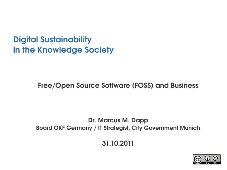 Digital Sustainabilityin the Knowledge Society       Free/Open Source Software (FOSS) and Business                       D...