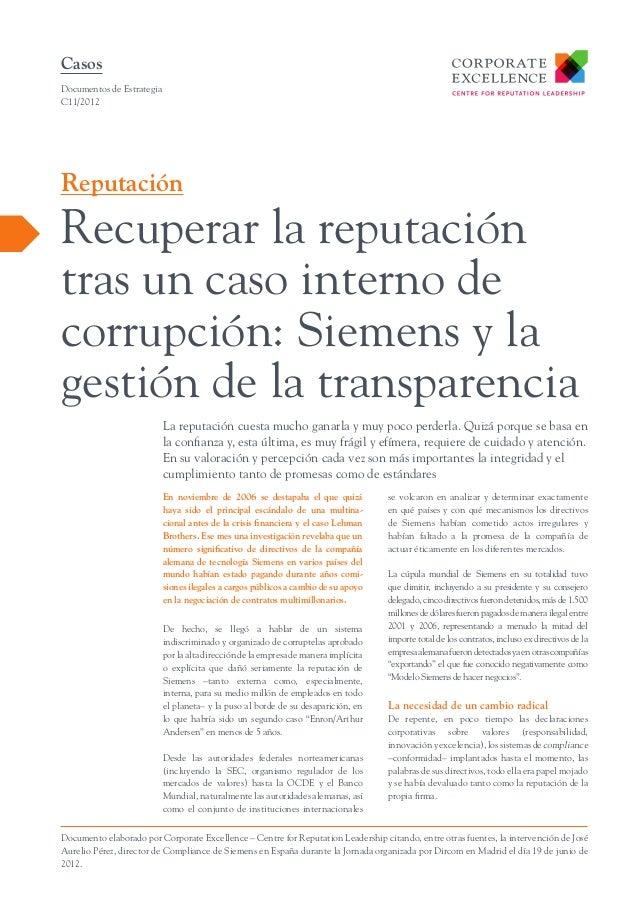 Casos Documentos de Estrategia C11/2012  Reputación  Recuperar la reputación tras un caso interno de corrupción: Siemens y...