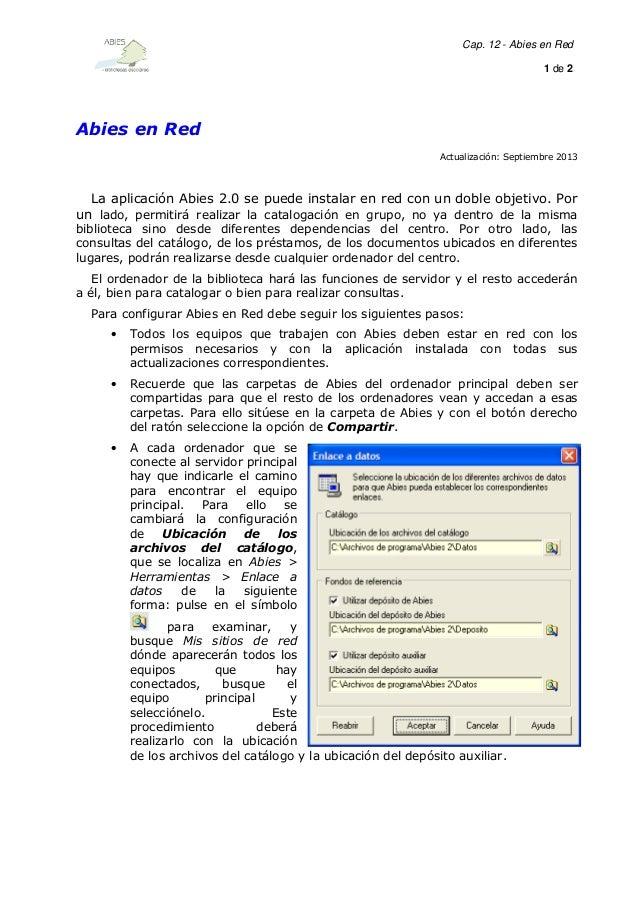 Cap. 12 - Abies en Red 1 de 2  Abies en Red Actualización: Septiembre 2013  La aplicación Abies 2.0 se puede instalar en r...